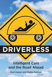 bokomslag Driverless: Intelligent Cars and the Road Ahead