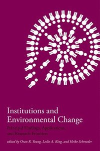 bokomslag Institutions and Environmental Change: Principal Findings, Applications, and Research Frontiers