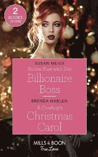bokomslag Stolen Kiss With Her Billionaire Boss / A Cowboy's Christmas Carol