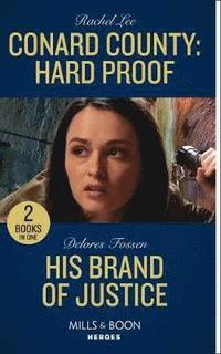 bokomslag Conard County: Hard Proof / His Brand Of Justice