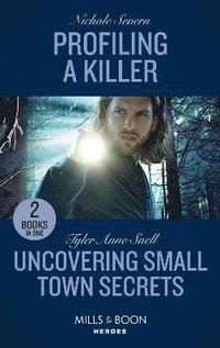 bokomslag Profiling A Killer / Uncovering Small Town Secrets