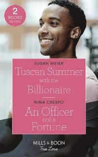 bokomslag Tuscan Summer With The Billionaire / An Officer And A Fortune