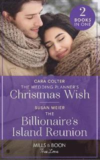 bokomslag The Wedding Planner's Christmas Wish / The Billionaire's Island Reunion