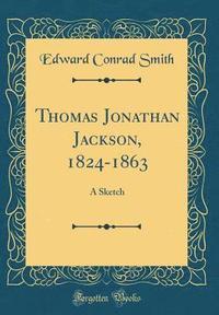 bokomslag Thomas Jonathan Jackson, 1824-1863