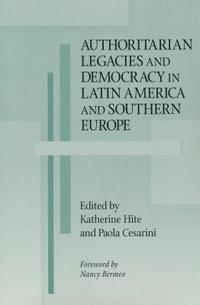 bokomslag Authoritarian Legacies and Democracy in Latin America and Southern Europe