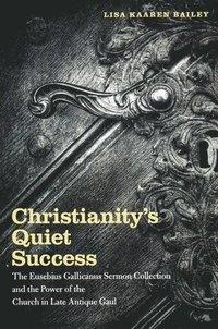 bokomslag Christianity's Quiet Success
