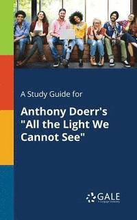 bokomslag A Study Guide for Anthony Doerr's 'All the Light We Cannot See'