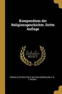 bokomslag Kompendium Der Religionsgeschichte. Dritte Auflage