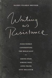 bokomslag Writing as Resistance