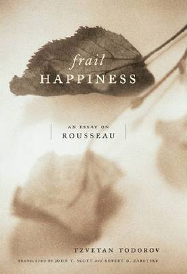 bokomslag Frail Happiness: An Essay on Rousseau