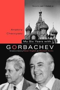 bokomslag My Six Years with Gorbachev