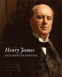 bokomslag Henry James and American Painting