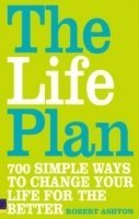 bokomslag The Life Plan: 700 simple ways to change your life for the better