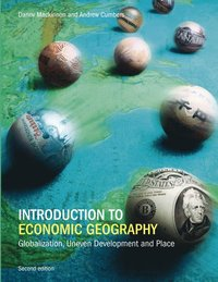 bokomslag Introduction to Economic Geography: Globalization, Uneven Development and Place