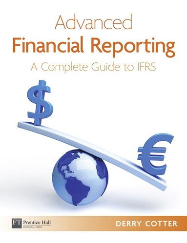bokomslag Advanced Financial Reporting: A Complete Guide to IFRS