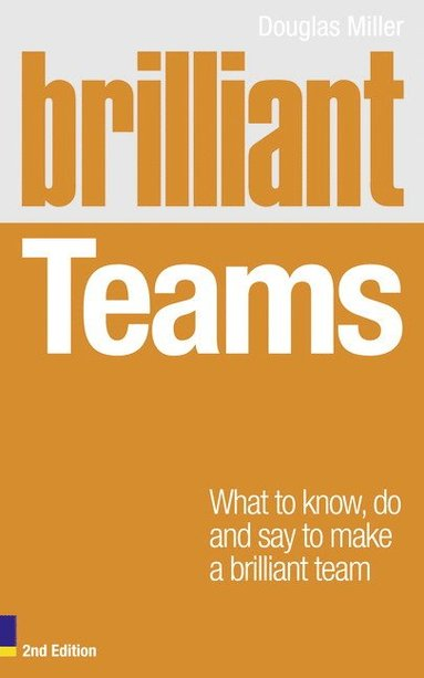 bokomslag Brilliant teams 2e - what to know, do and say to make a brilliant team
