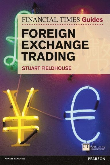 bokomslag FT Guide to Foreign Exchange Trading