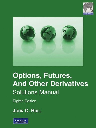 bokomslag Solutions Manual for Options, Futures & Other Derivatives Global Edition