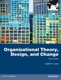 bokomslag Organizational Theory, Design, and Change: Global Edition