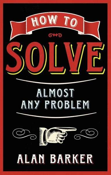 bokomslag How to solve almost any problem