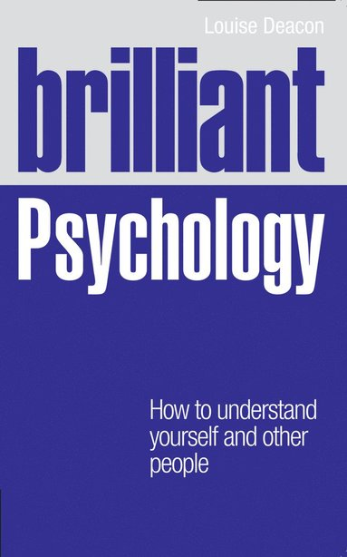 bokomslag Brilliant Psychology: How to Understand Yourself and Other People