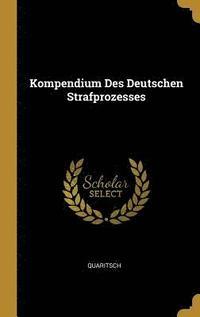 bokomslag Kompendium Des Deutschen Strafprozesses