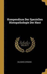 bokomslag Kompendium Der Speziellen Histopathologie Der Haut