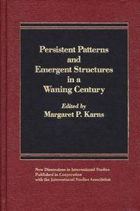 bokomslag Persistent Patterns and Emergent Structures in a Waning Century