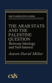 bokomslag The Arab States and the Palestine Question