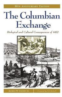 bokomslag The Columbian Exchange: Biological and Cultural Consequences of 1492, 30th Anniversary Edition