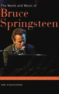 bokomslag The Words and Music of Bruce Springsteen