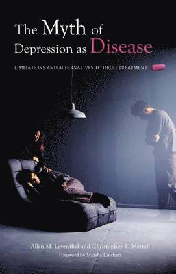 The Myth of Depression as Disease 1