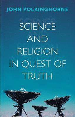 bokomslag Science and Religion in Quest of Truth