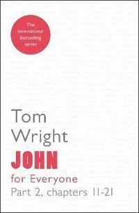 bokomslag John for Everyone: Part 2: Chapters 11- 21