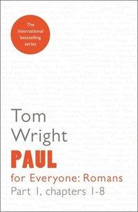 bokomslag Paul for Everyone: Romans: Part 1 Chapters 1-8
