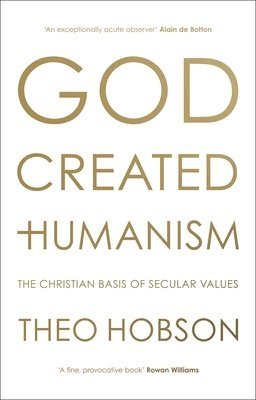 bokomslag God Created Humanism: The Christian Basis Of Secular Values