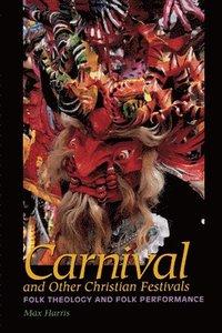 bokomslag Carnival and Other Christian Festivals
