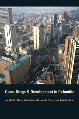 bokomslag Guns, drugs, and development in colombia
