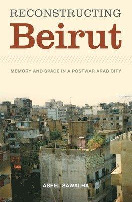bokomslag Reconstructing Beirut