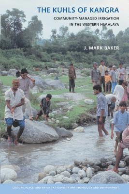 bokomslag The Kuhls of Kangra: Community-Managed Irrigation in the Western Himalaya