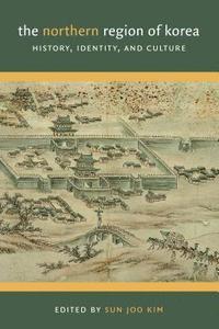 bokomslag The Northern Region of Korea