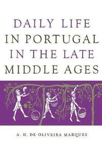 bokomslag Daily Life in Portugal in the Late Middle Ages
