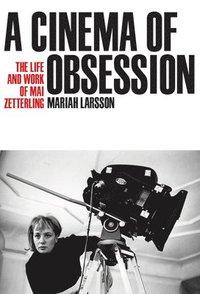 bokomslag A Cinema of Obsession