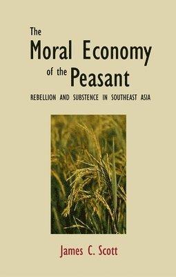 bokomslag The Moral Economy of the Peasant