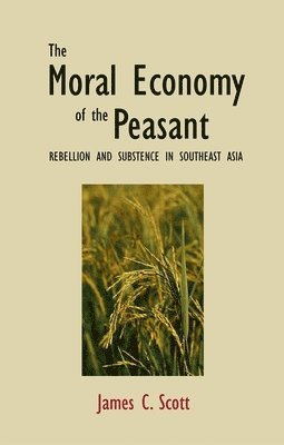 The Moral Economy of the Peasant 1