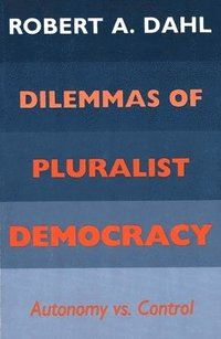 bokomslag Dilemmas of Pluralist Democracy