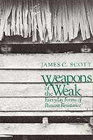 bokomslag Weapons of the Weak: Everyday Forms of Peasant Resistance