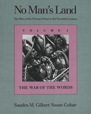 bokomslag No Man's Land: The Place of the Woman Writer in the Twentieth Century: Volume 1: The War of the Words
