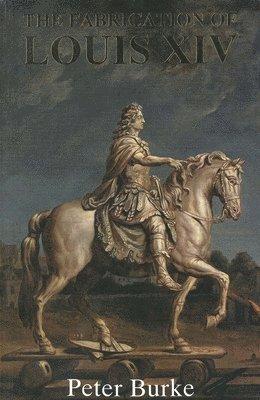 bokomslag The Fabrication of Louis XIV