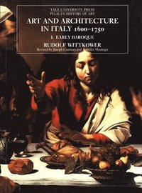 bokomslag Art and Architecture in Italy, 1600-1750: Volume 1: The Early Baroque, 1600-1625